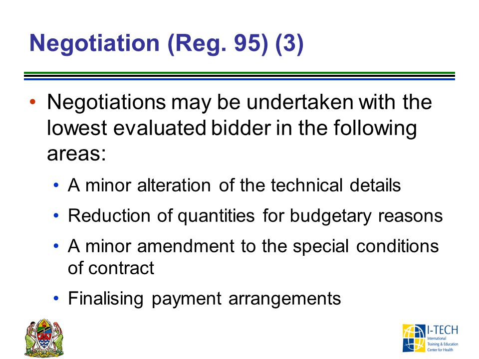 Negotiation (Reg. 95) (3) Negotiations may be undertaken with the lowest evaluated bidder in the following areas: