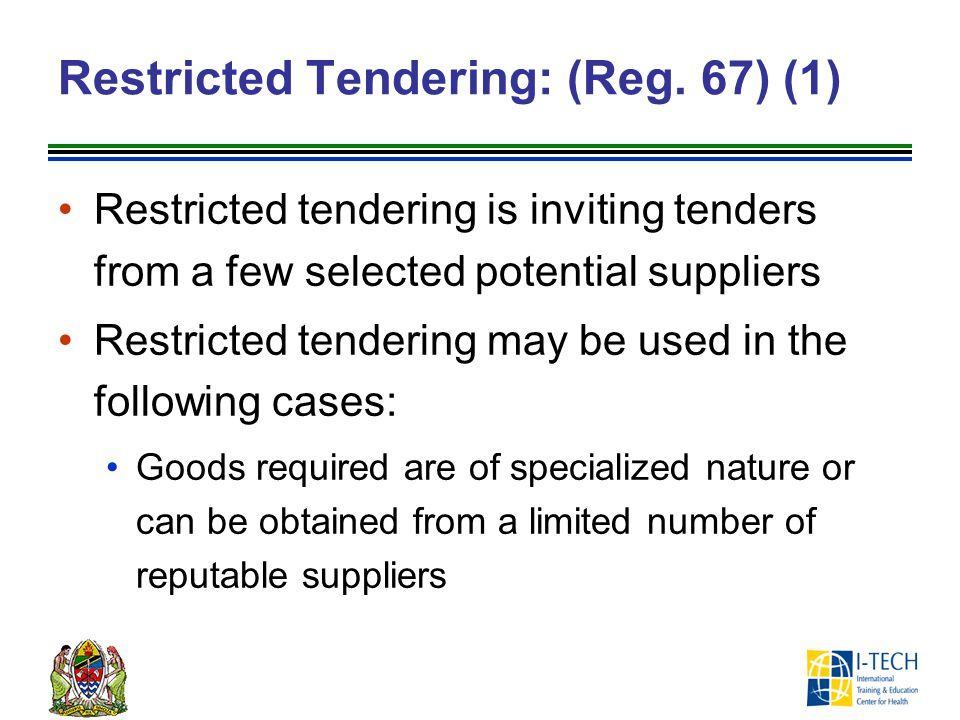 Restricted Tendering: (Reg. 67) (1)