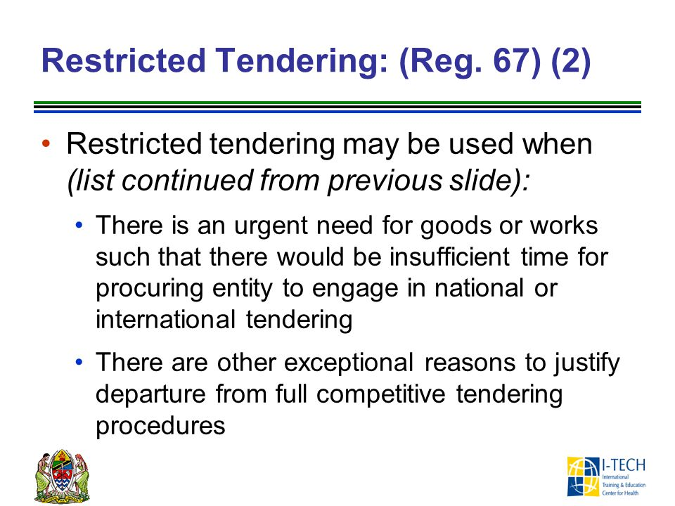 Restricted Tendering: (Reg. 67) (2)