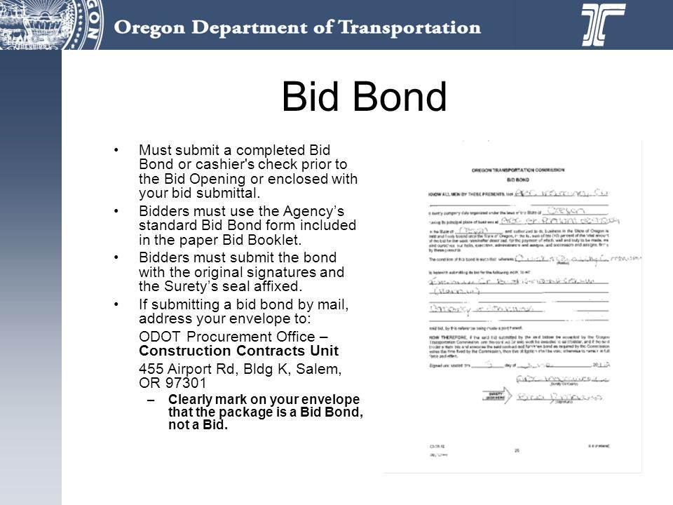 Bid Bond Must submit a completed Bid Bond or cashier s check prior to the Bid Opening or enclosed with your bid submittal.