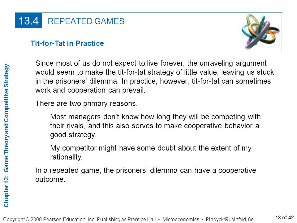 13.4 REPEATED GAMES Tit-for-Tat in Practice