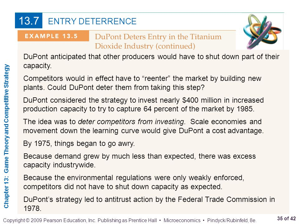 13.7 ENTRY DETERRENCE. DuPont anticipated that other producers would have to shut down part of their capacity.