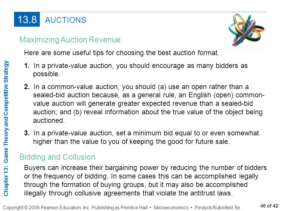 13.8 AUCTIONS Maximizing Auction Revenue Bidding and Collusion