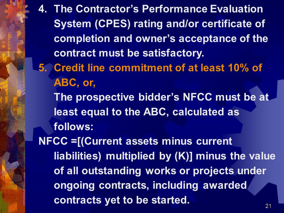 The Contractor's Performance Evaluation System (CPES) rating and/or certificate of completion and owner's acceptance of the contract must be satisfactory.