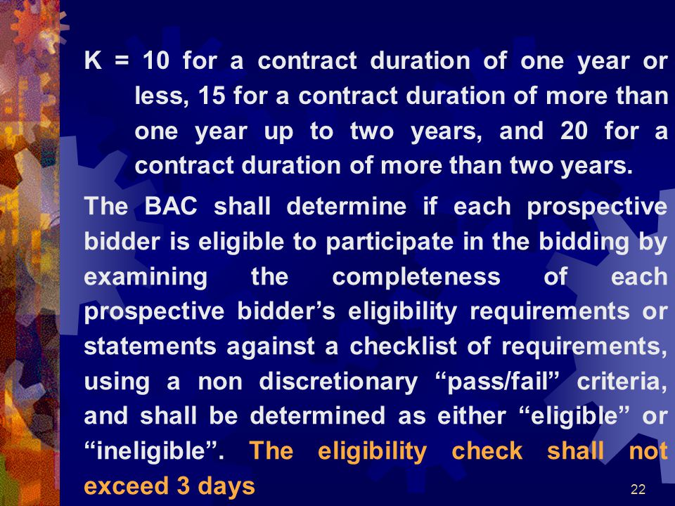 K = 10 for a contract duration of one year or less, 15 for a contract duration of more than one year up to two years, and 20 for a contract duration of more than two years.