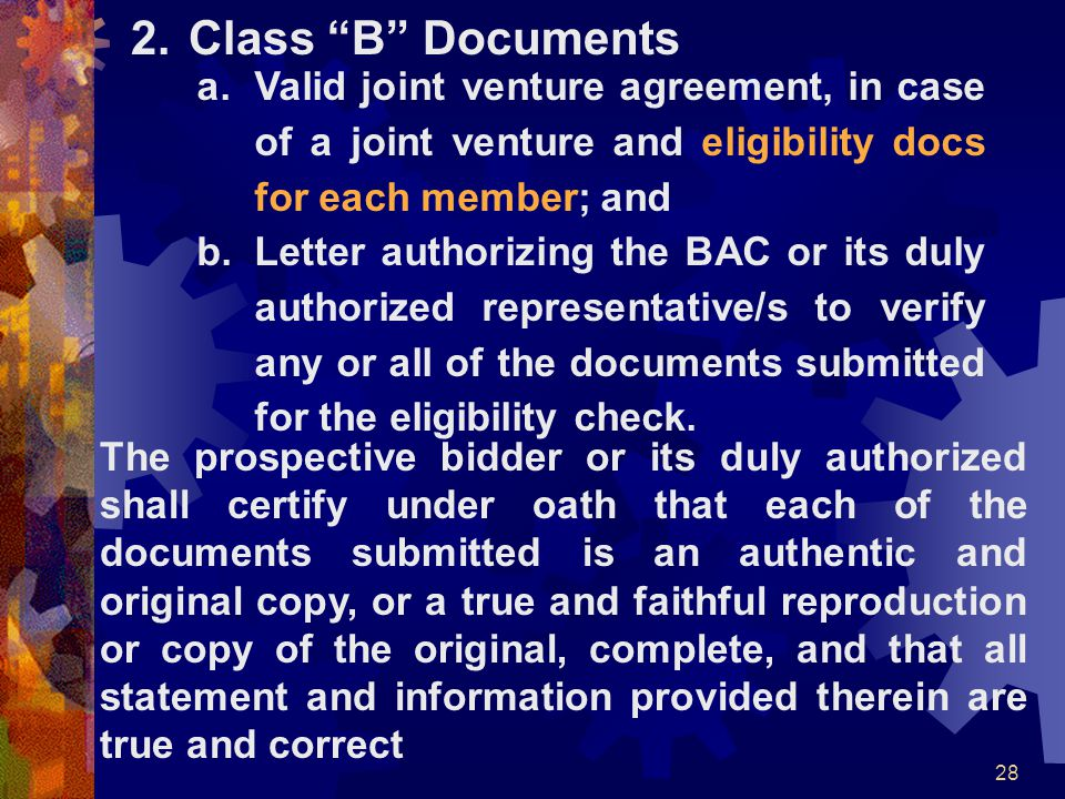 Class B Documents Valid joint venture agreement, in case of a joint venture and eligibility docs for each member; and.