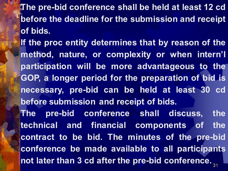 The pre-bid conference shall be held at least 12 cd before the deadline for the submission and receipt of bids.
