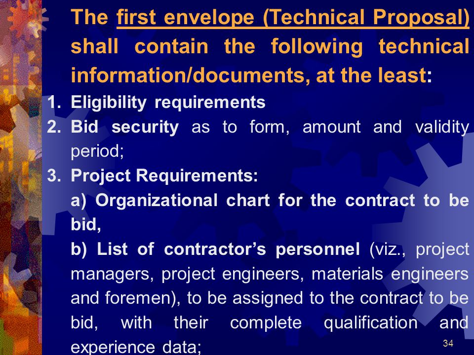 The first envelope (Technical Proposal) shall contain the following technical information/documents, at the least: