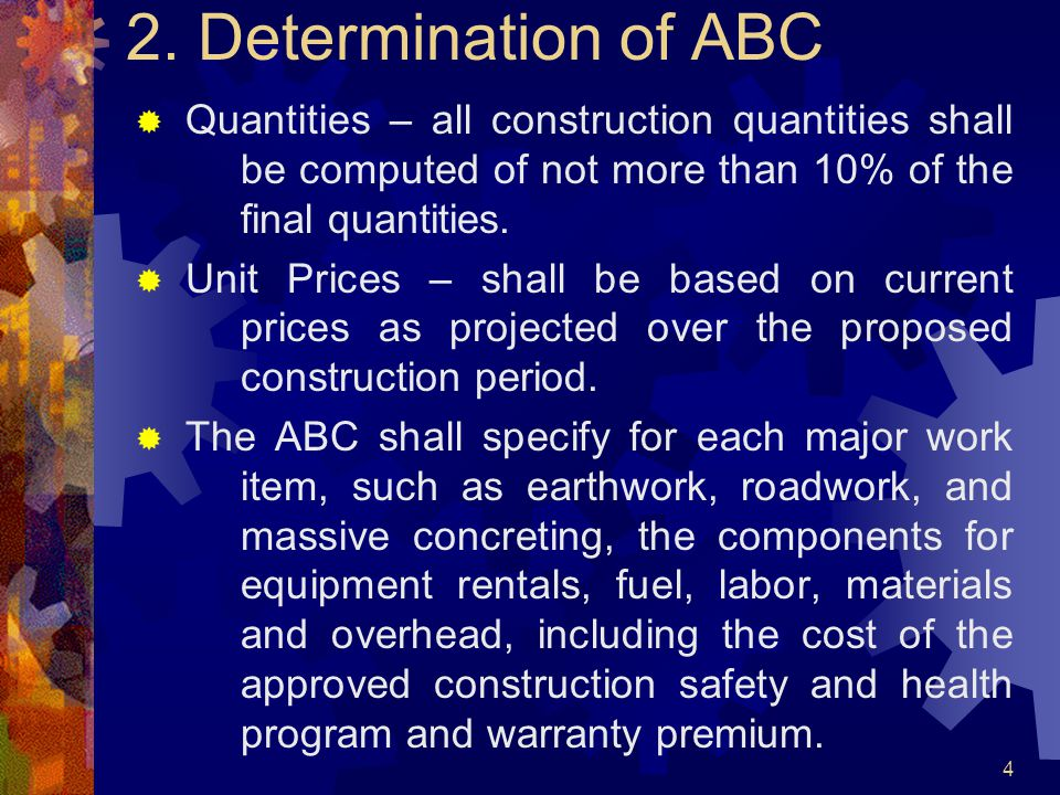 2. Determination of ABC Quantities – all construction quantities shall be computed of not more than 10% of the final quantities.