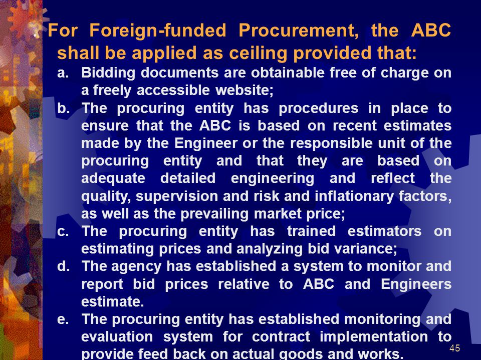 . For Foreign-funded Procurement, the ABC shall be applied as ceiling provided that: