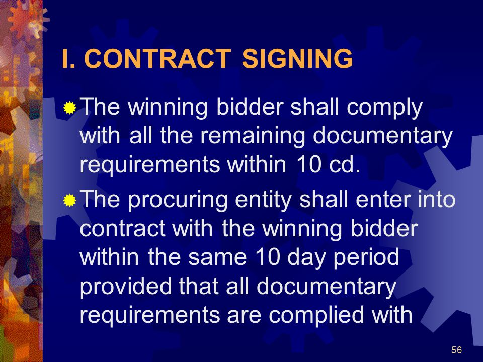 I. CONTRACT SIGNING The winning bidder shall comply with all the remaining documentary requirements within 10 cd.