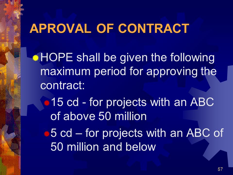 APROVAL OF CONTRACT HOPE shall be given the following maximum period for approving the contract: