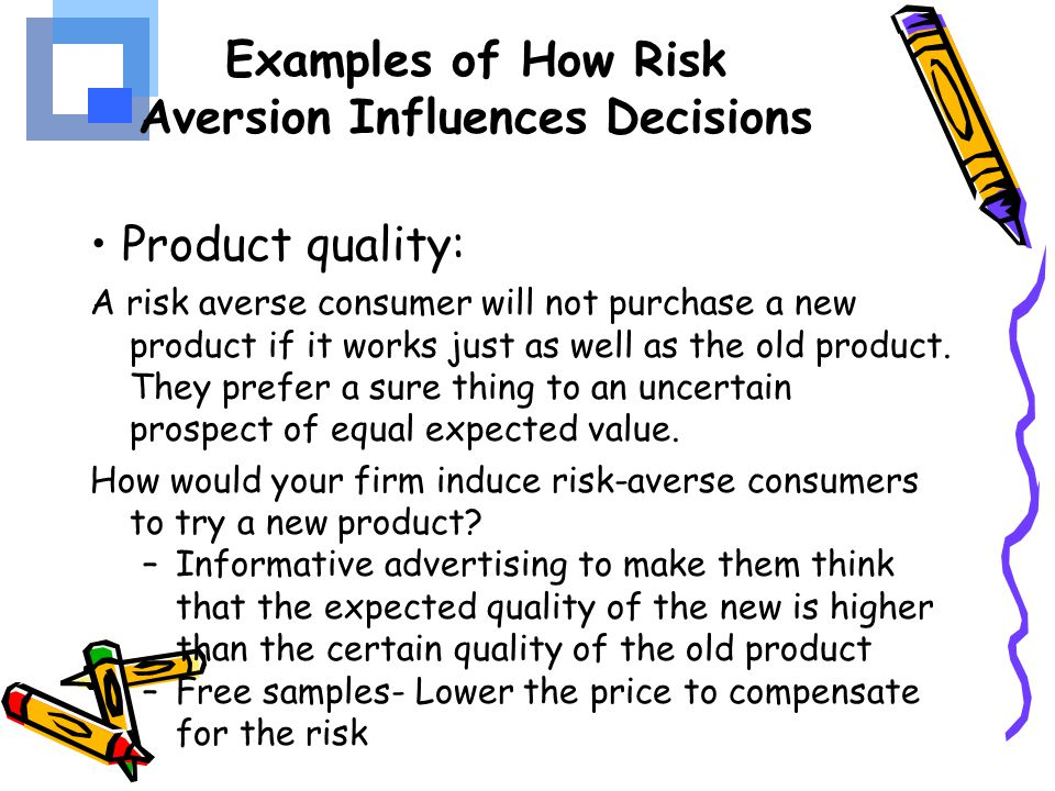 Examples of How Risk Aversion Influences Decisions