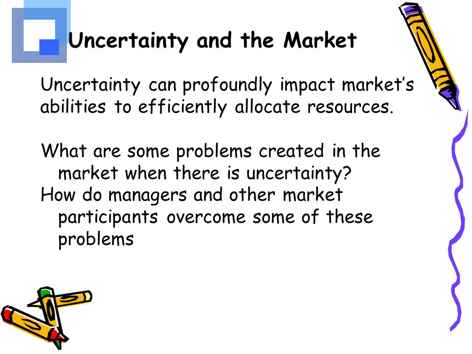 Uncertainty and the Market