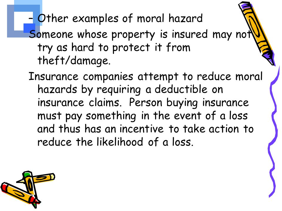 Other examples of moral hazard