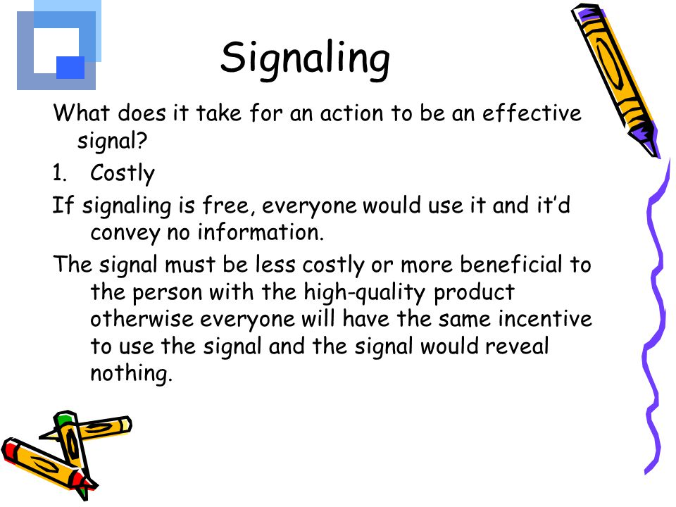 Signaling What does it take for an action to be an effective signal