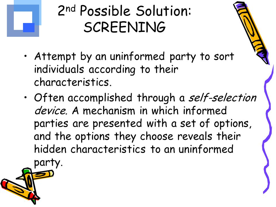 2nd Possible Solution: SCREENING