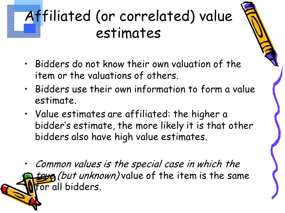Affiliated (or correlated) value estimates