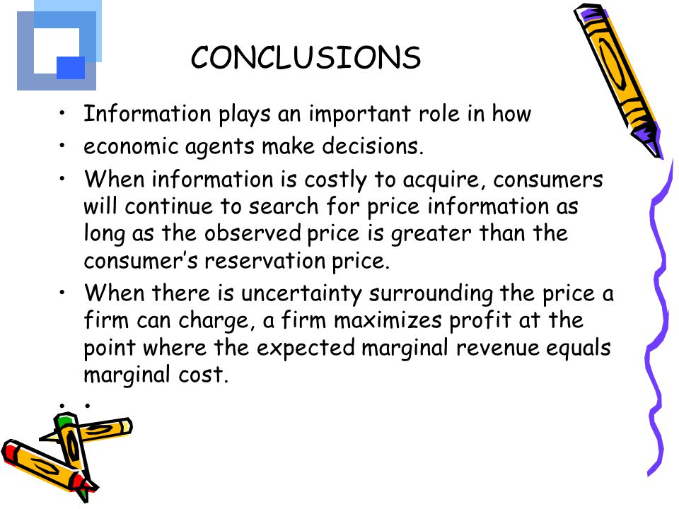 CONCLUSIONS Information plays an important role in how
