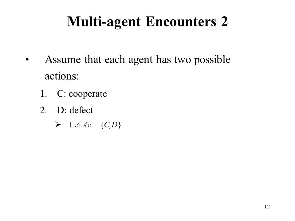 Multi-agent Encounters 2
