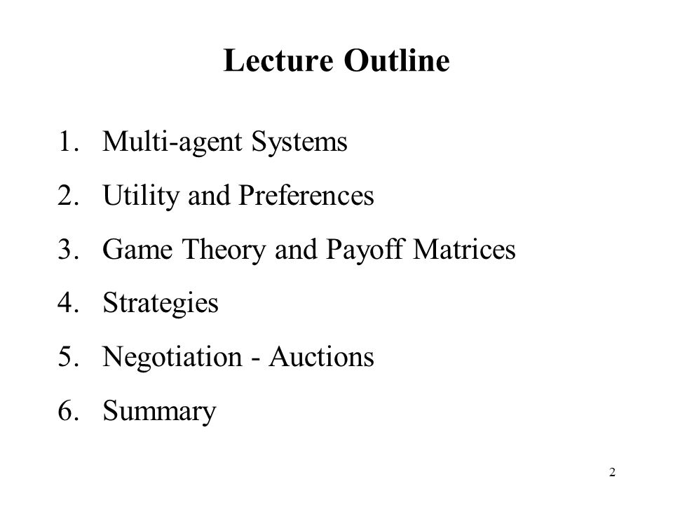 Lecture Outline Multi-agent Systems Utility and Preferences