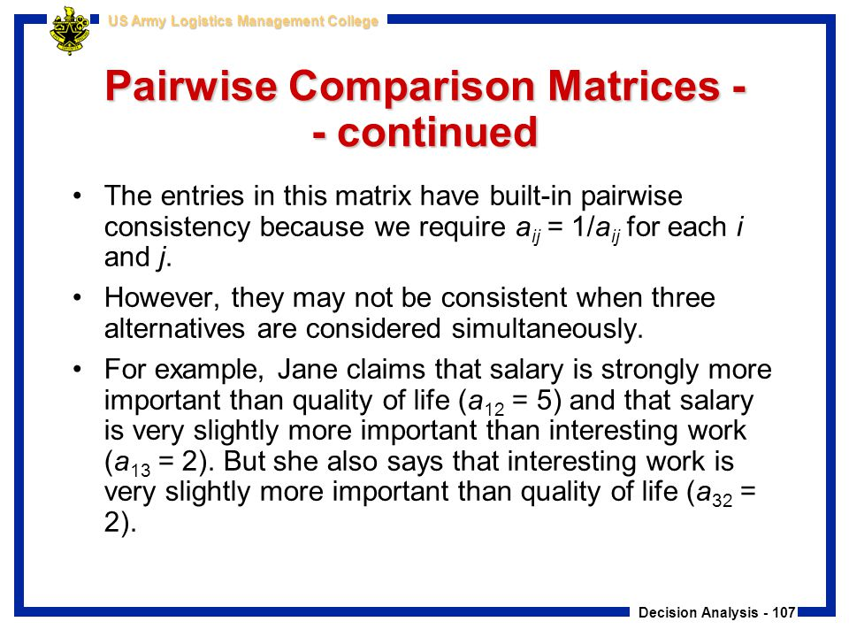 Pairwise Comparison Matrices -- continued