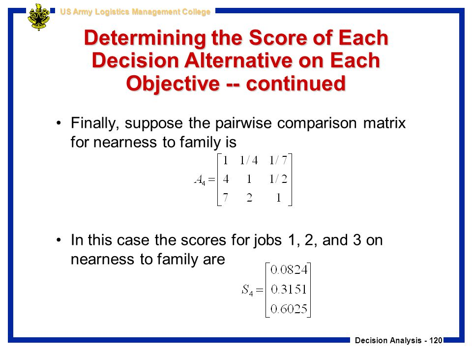 Determining the Score of Each Decision Alternative on Each Objective -- continued