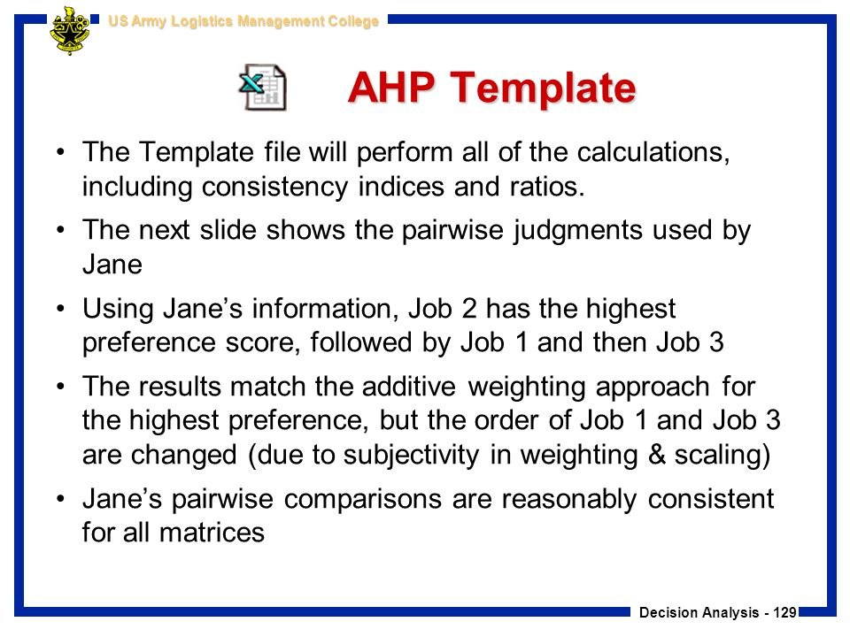 AHP Template The Template file will perform all of the calculations, including consistency indices and ratios.