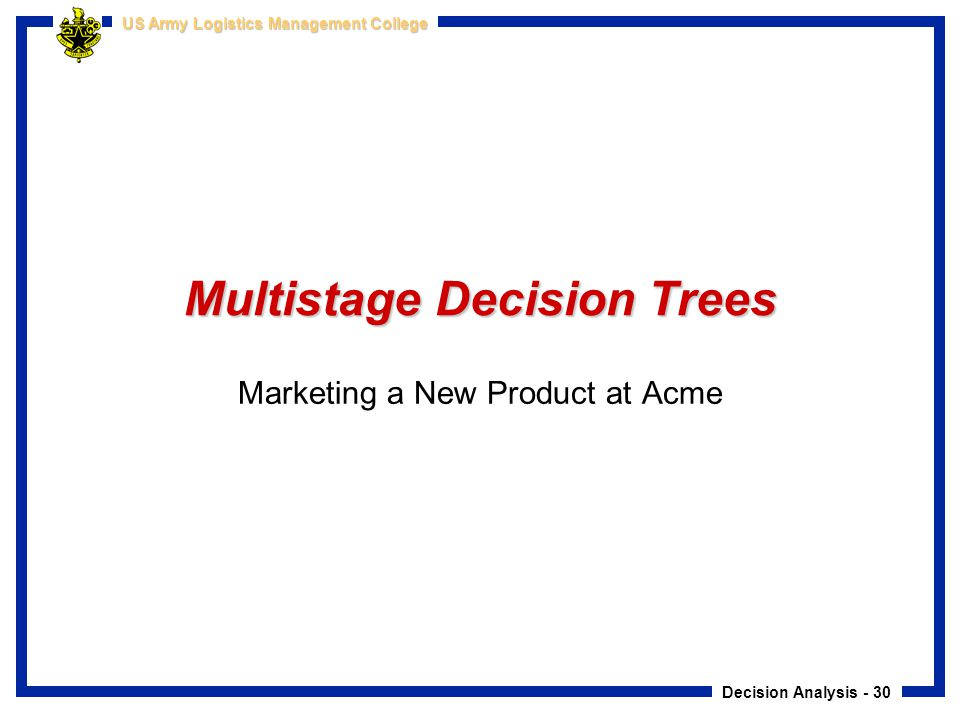 Multistage Decision Trees
