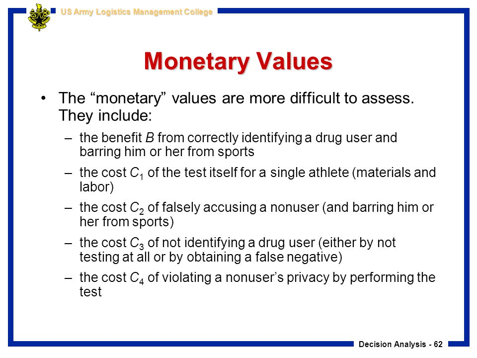 Monetary Values The monetary values are more difficult to assess. They include: