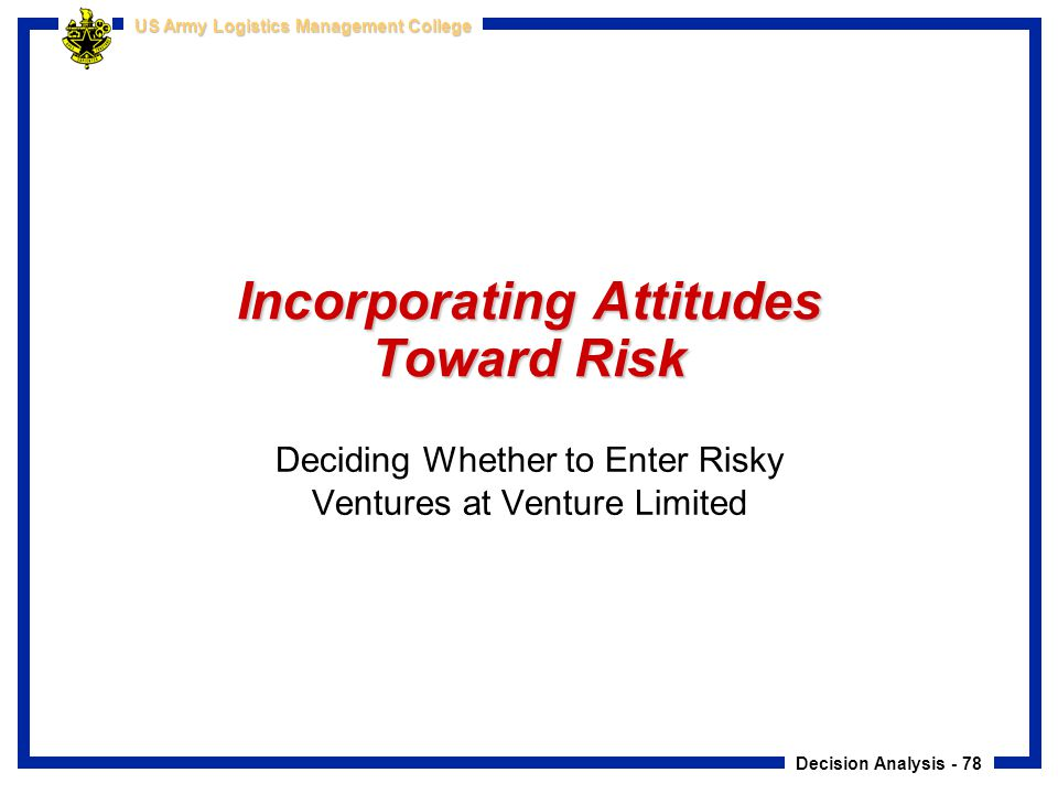 Incorporating Attitudes Toward Risk