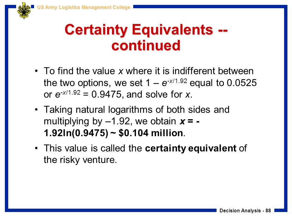 Certainty Equivalents -- continued