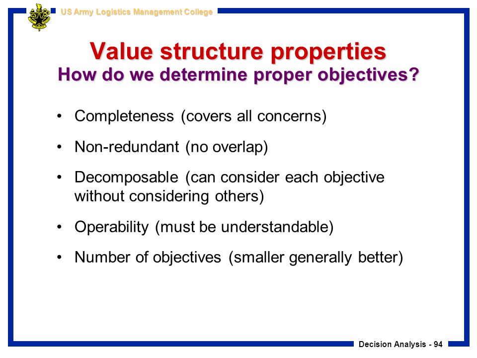 Value structure properties How do we determine proper objectives