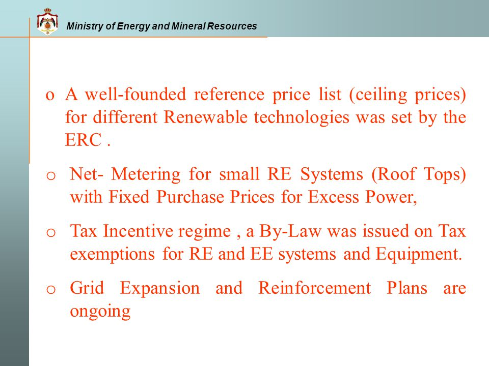 o A well-founded reference price list (ceiling prices) for different Renewable technologies was set by the ERC .