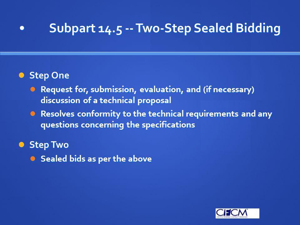 • Subpart 14.5 -- Two-Step Sealed Bidding
