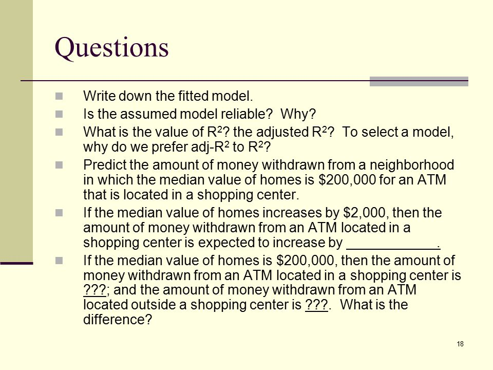 Questions Write down the fitted model.