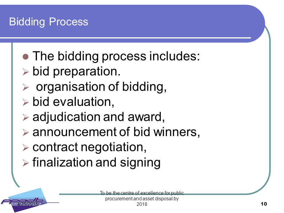 The bidding process includes: bid preparation.