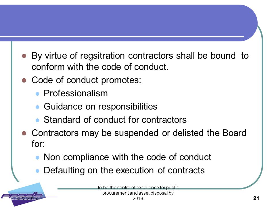 Code of conduct promotes: Professionalism Guidance on responsibilities