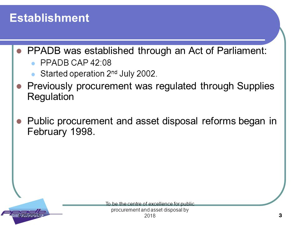 Establishment PPADB was established through an Act of Parliament: