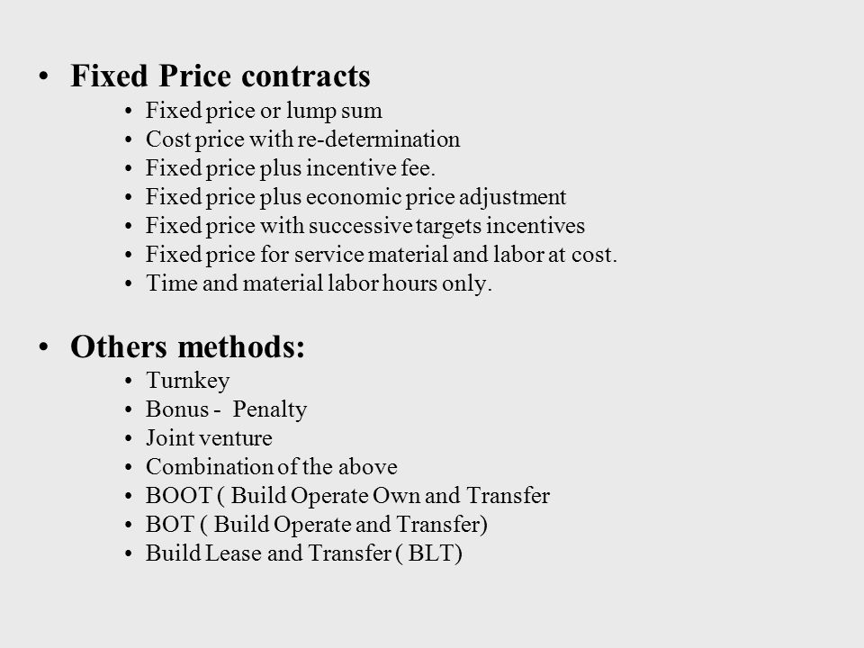 Fixed Price contracts Others methods: Fixed price or lump sum