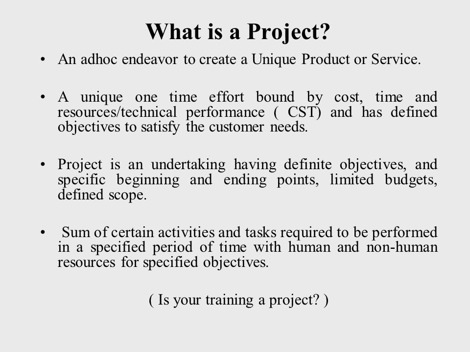 ( Is your training a project )