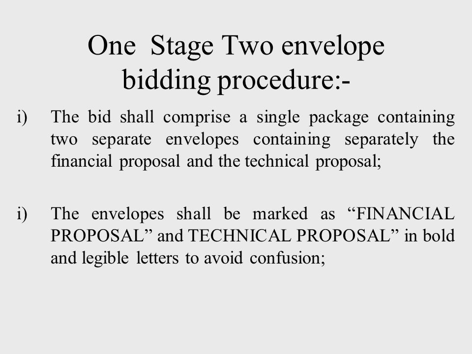 One Stage Two envelope bidding procedure:-