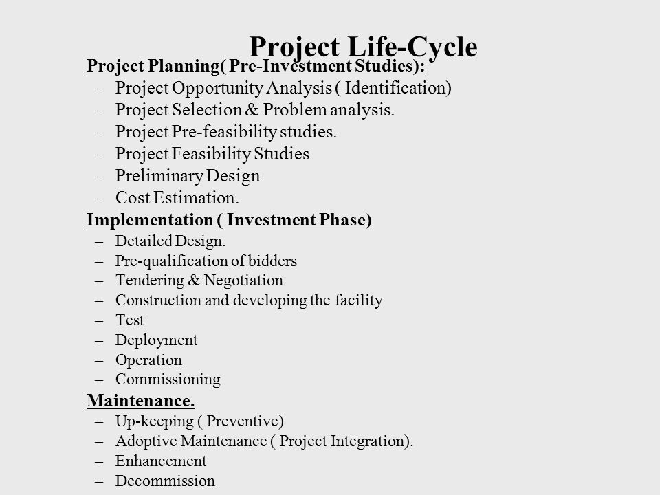 Project Life-Cycle Project Planning( Pre-Investment Studies):