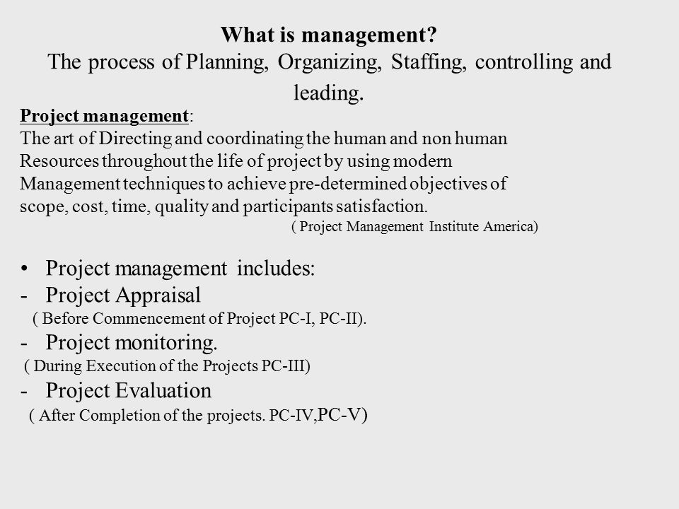 Project management includes: Project Appraisal Project monitoring.