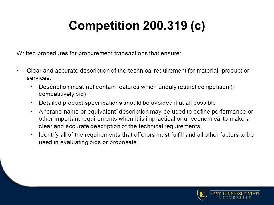 Competition 200.319 (c) Written procedures for procurement transactions that ensure: