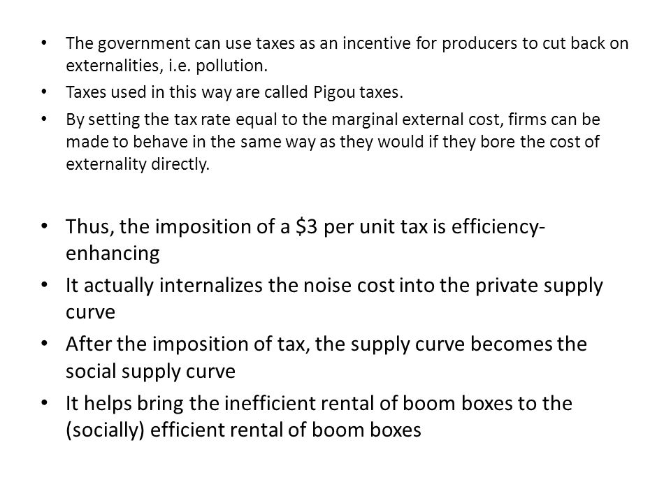 Thus, the imposition of a $3 per unit tax is efficiency-enhancing