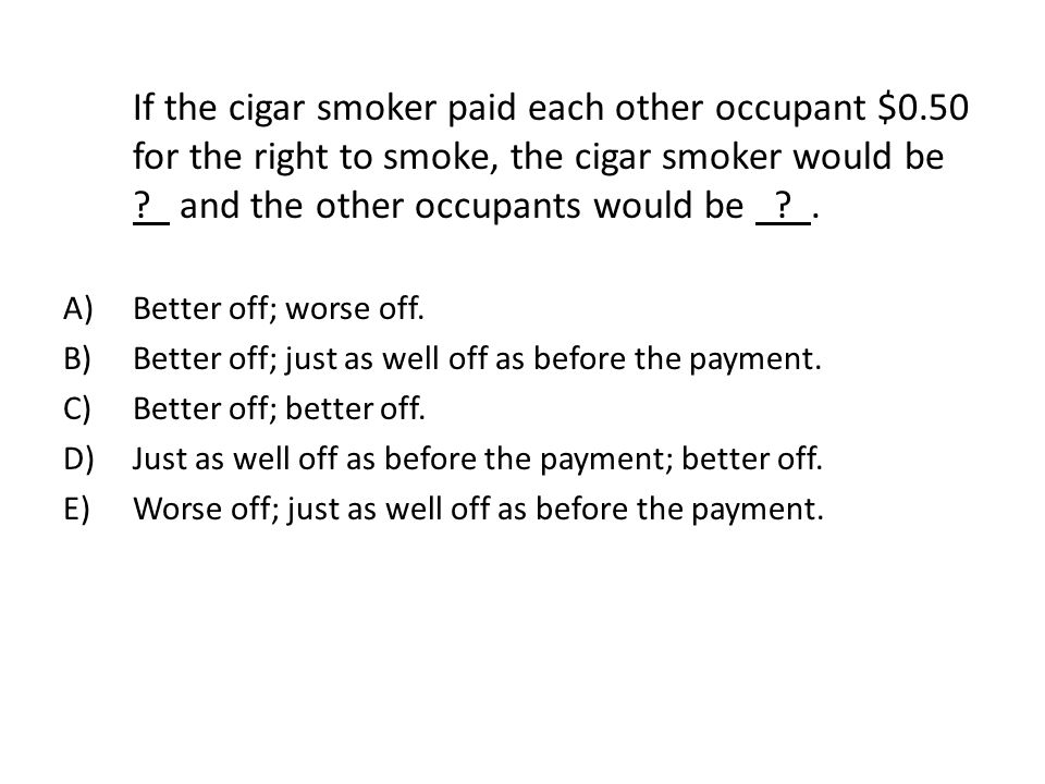 If the cigar smoker paid each other occupant $0