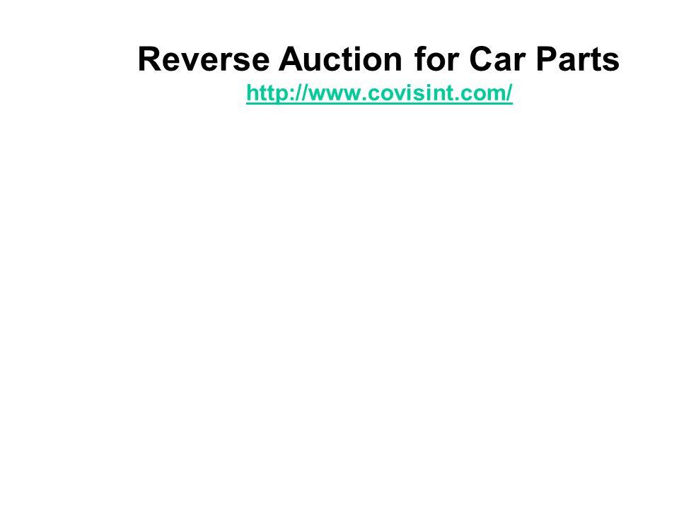 Reverse Auction for Car Parts http://www.covisint.com/