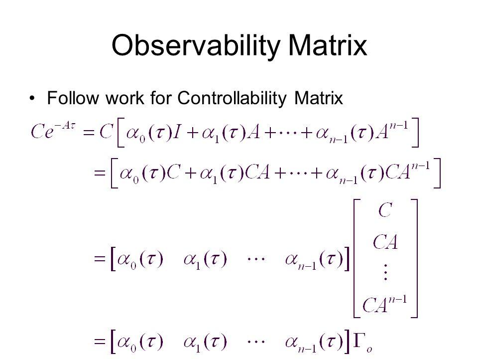 Observability Matrix Follow work for Controllability Matrix