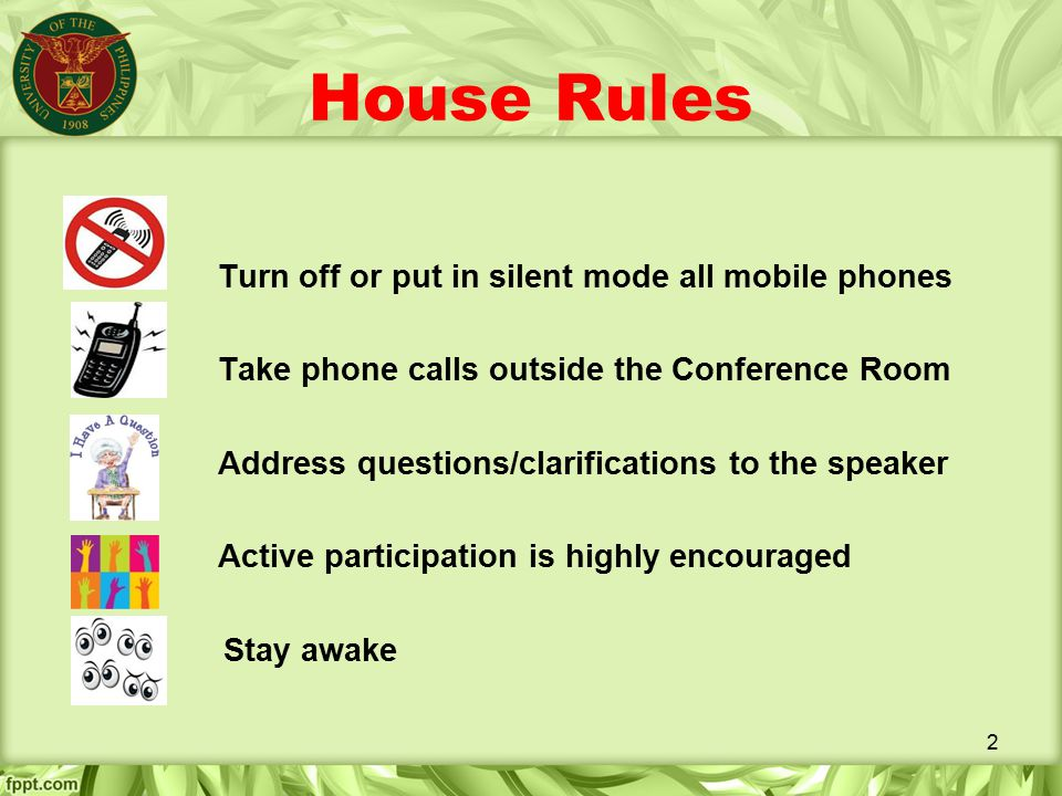 House Rules Turn off or put in silent mode all mobile phones